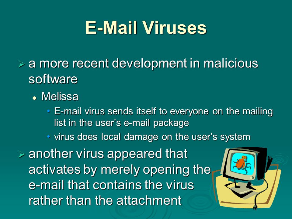 E-Mail Viruses a more recent development in malicious software