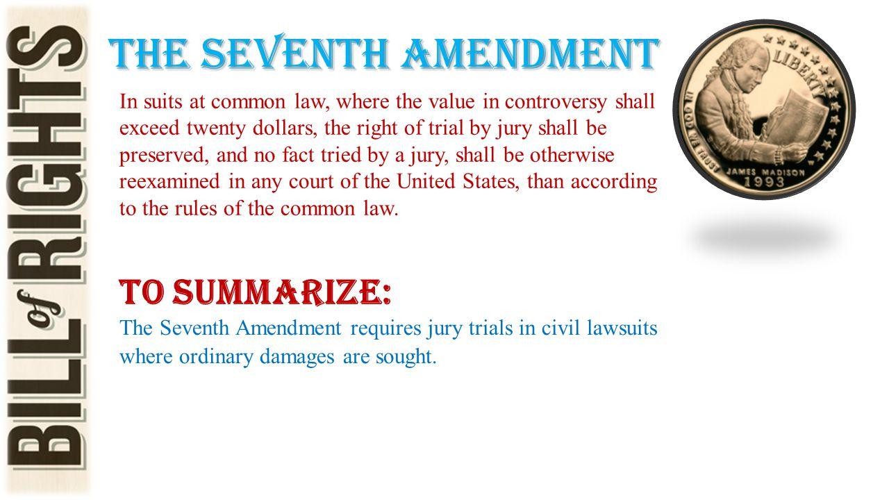 The seventh amendment To Summarize: