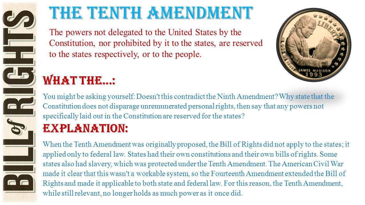 The tenth amendment What the...: Explanation: