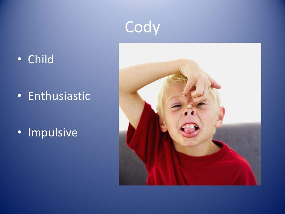 Cody Child Enthusiastic Impulsive
