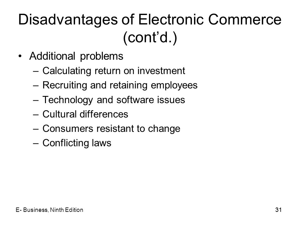 Disadvantages of Electronic Commerce (cont'd.)