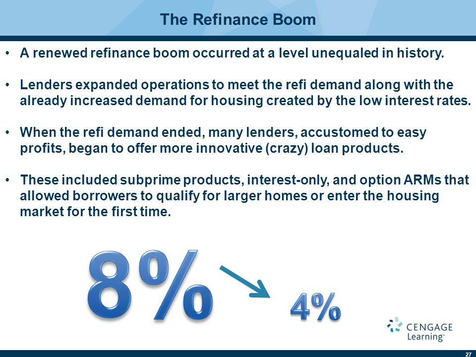 The Refinance Boom A renewed refinance boom occurred at a level unequaled in history.