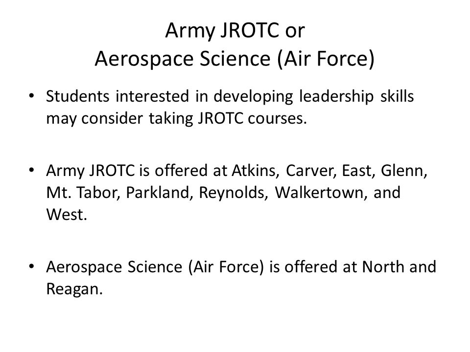 Army JROTC or Aerospace Science (Air Force)
