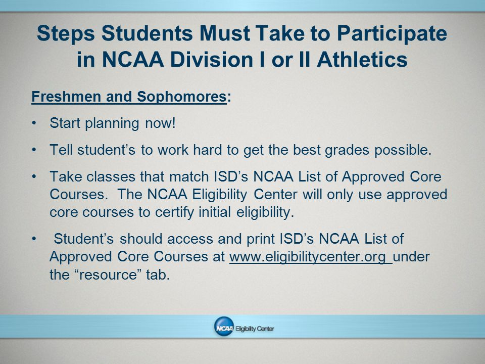 Steps Students Must Take to Participate in NCAA Division I or II Athletics