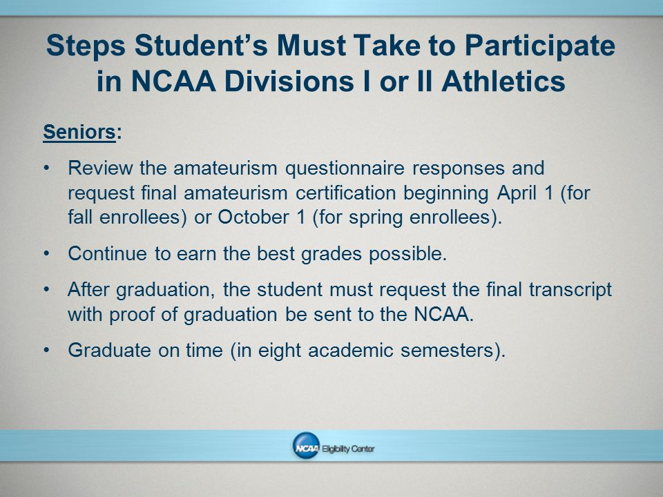 Steps Student's Must Take to Participate in NCAA Divisions I or II Athletics
