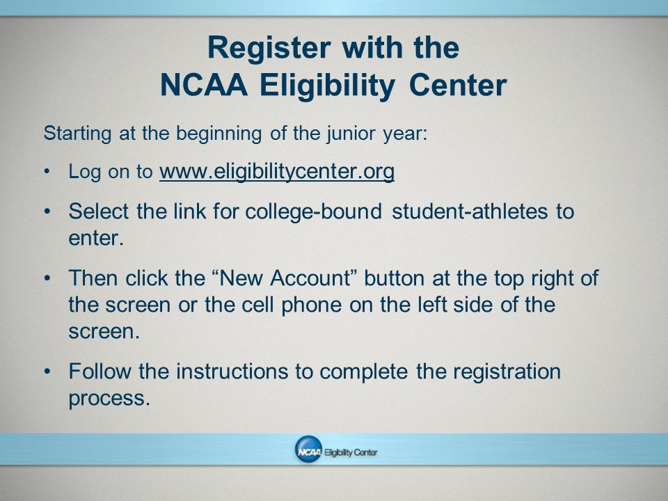 Register with the NCAA Eligibility Center