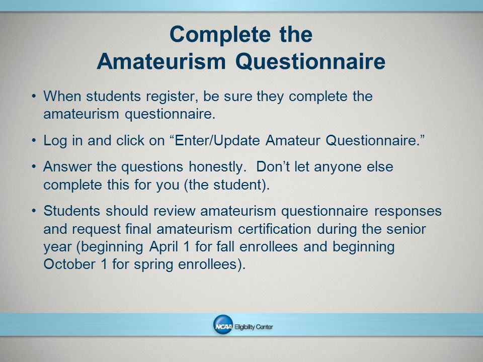 Complete the Amateurism Questionnaire