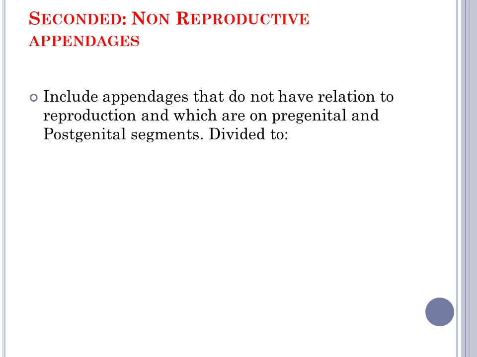 Seconded: Non Reproductive appendages