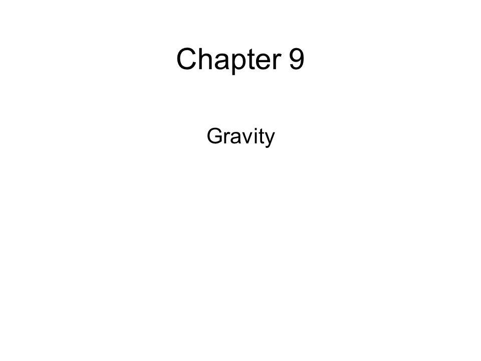 Chapter 9 Gravity