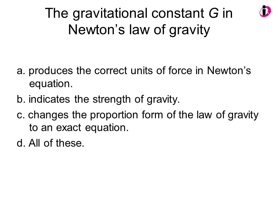 The gravitational constant G in Newton's law of gravity