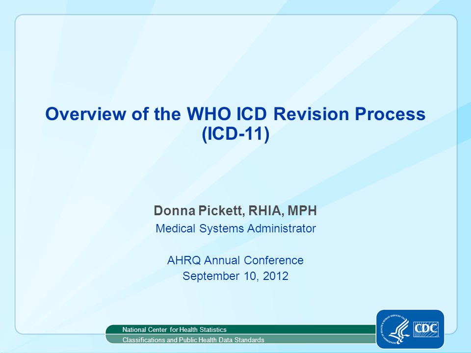 Overview of the WHO ICD Revision Process (ICD-11)
