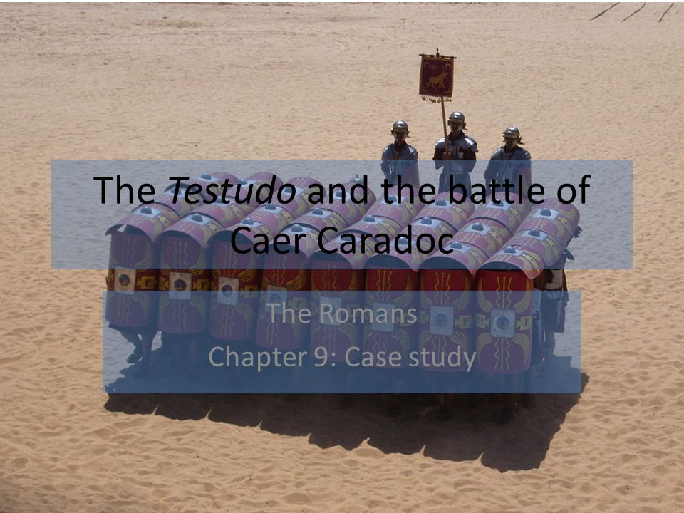 The Testudo and the battle of Caer Caradoc