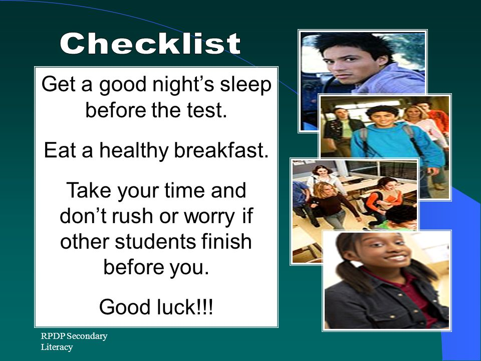 Get a good night's sleep before the test.