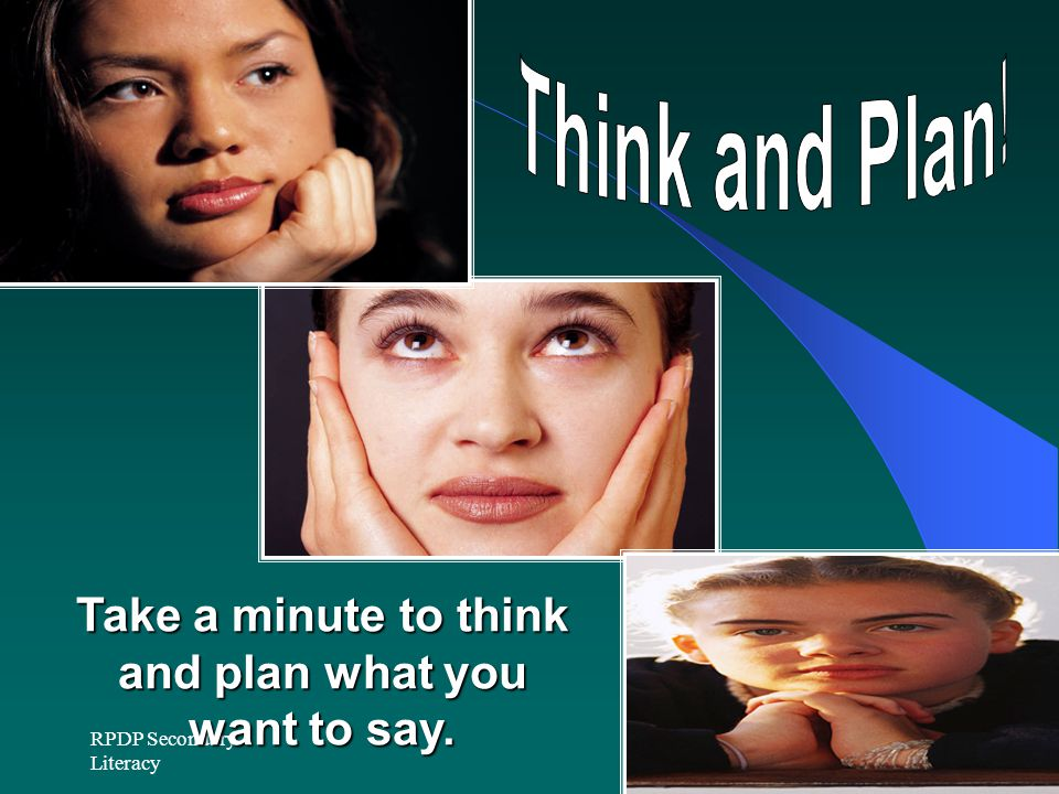 Take a minute to think and plan what you want to say.
