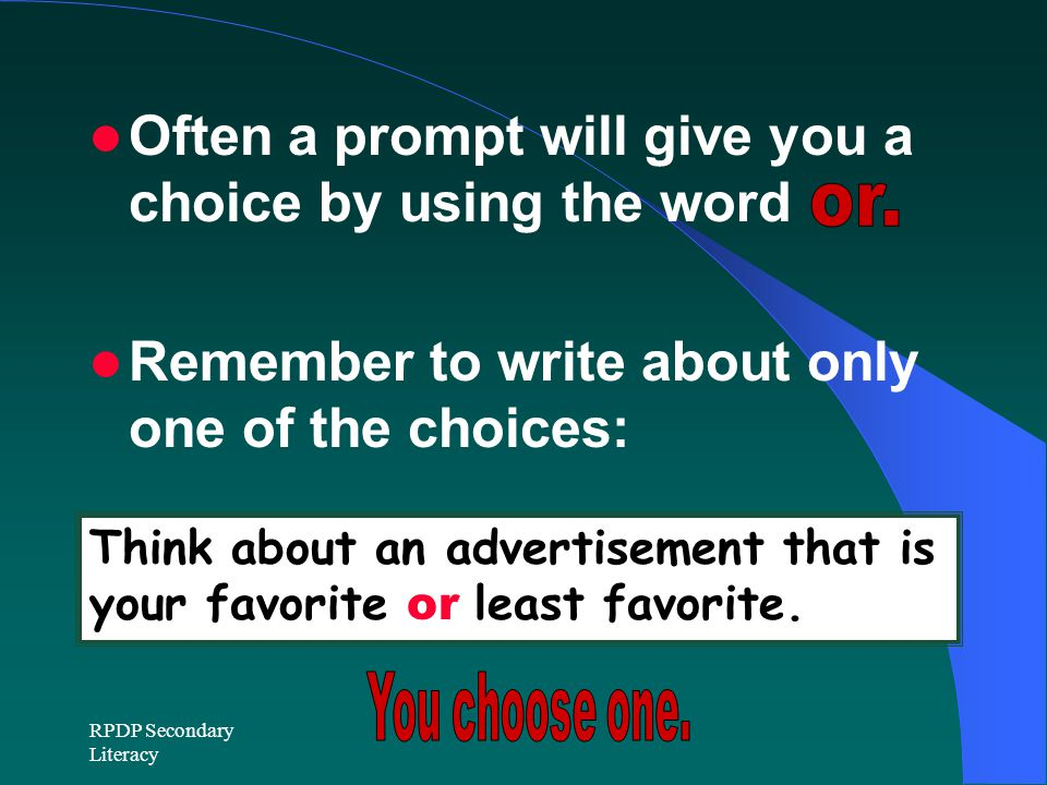 Often a prompt will give you a choice by using the word