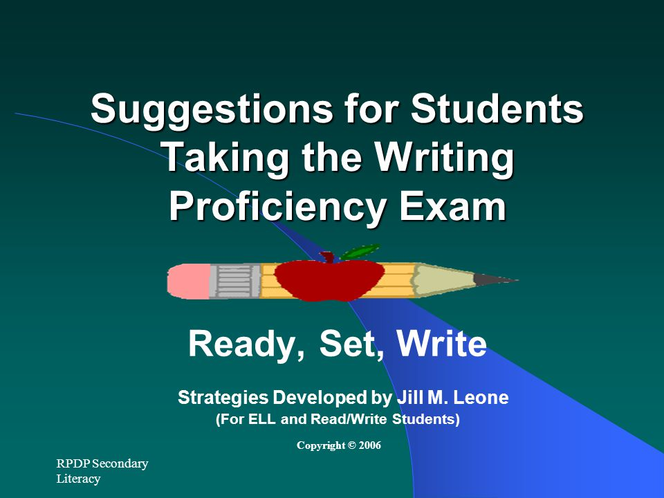 Suggestions for Students Taking the Writing Proficiency Exam