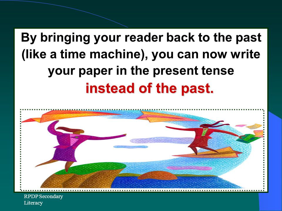 By bringing your reader back to the past