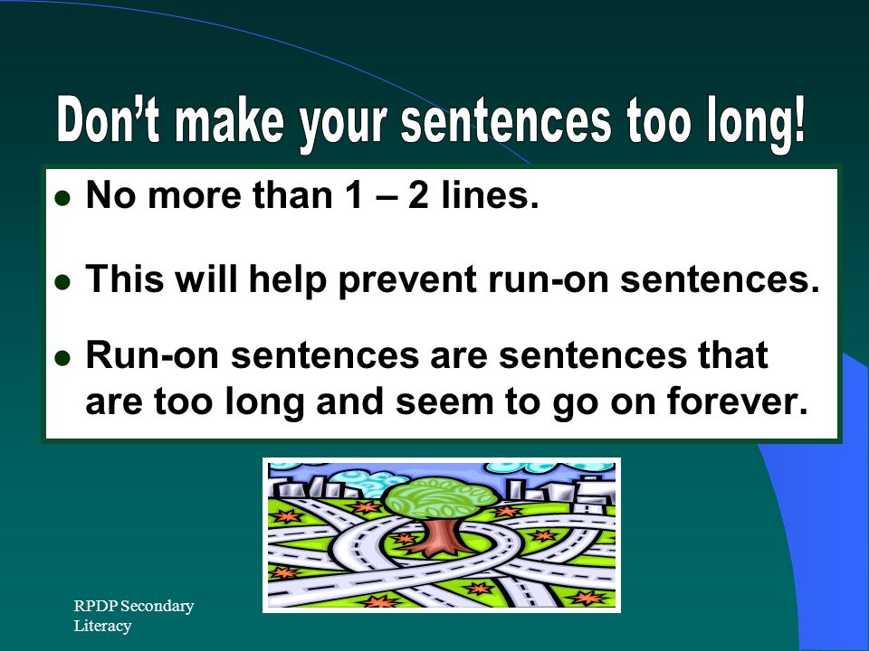 Don't make your sentences too long!