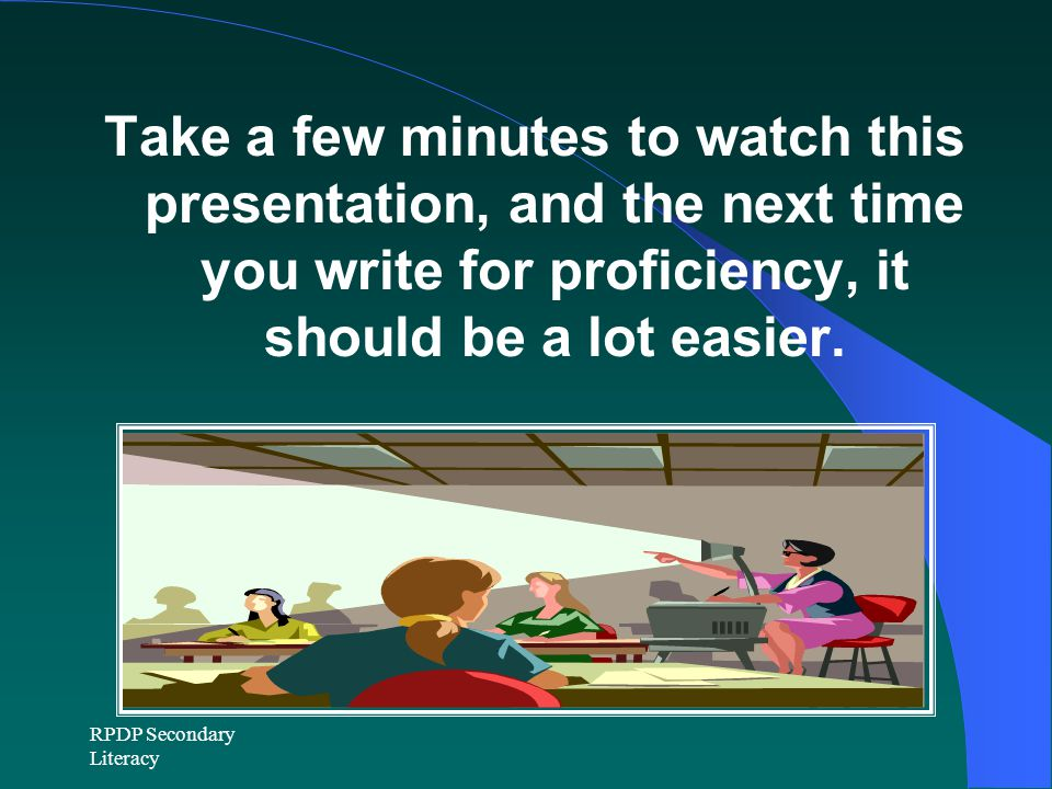 Take a few minutes to watch this presentation, and the next time you write for proficiency, it should be a lot easier.