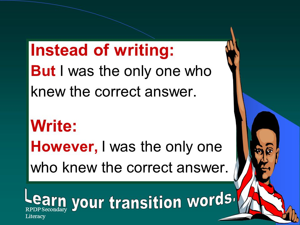 Learn your transition words.