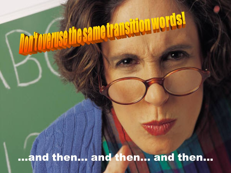 Don t overuse the same transition words!