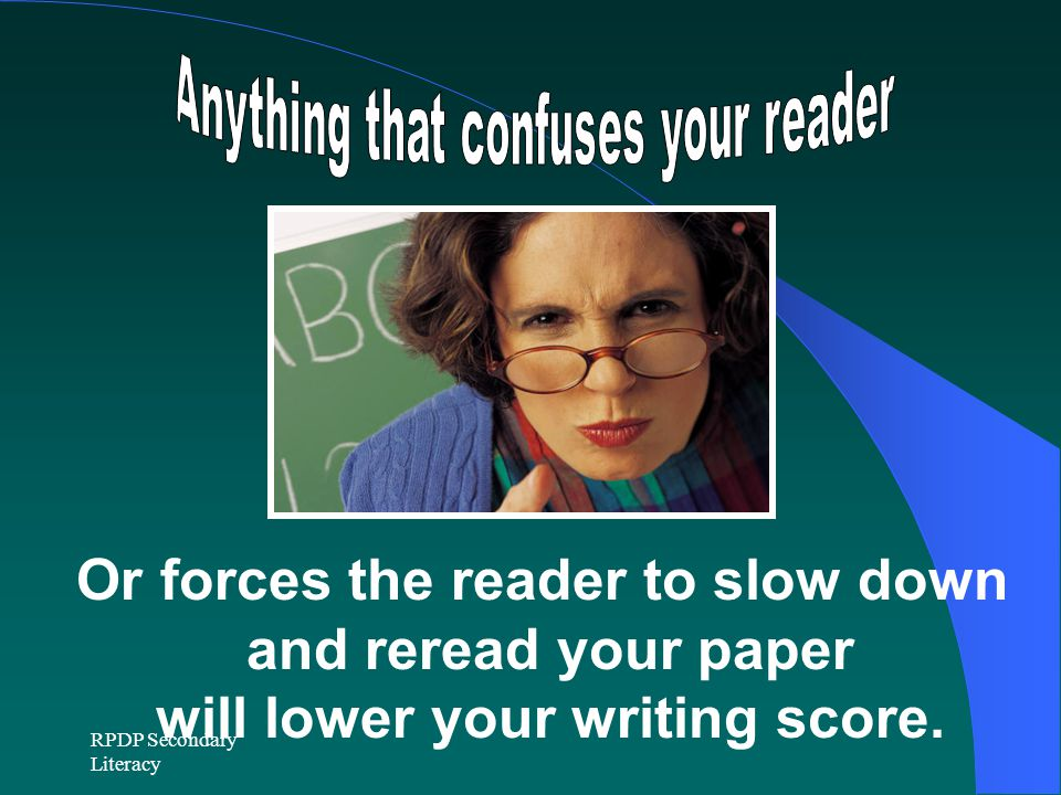 Anything that confuses your reader