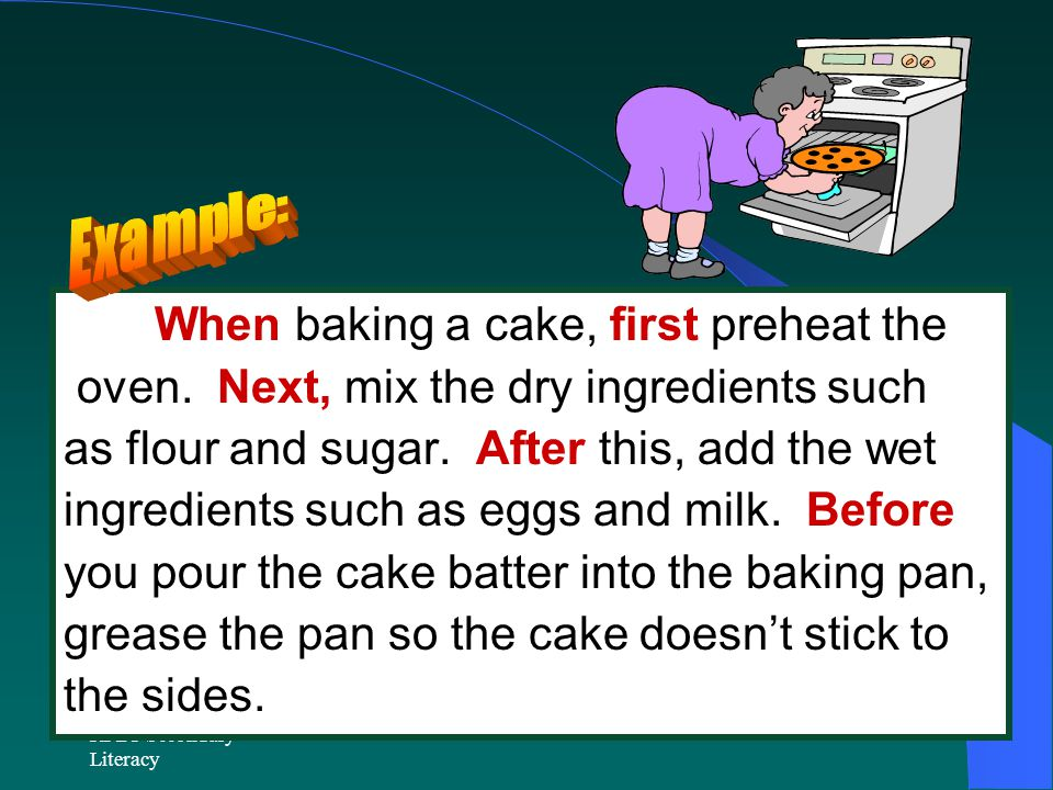 When baking a cake, first preheat the