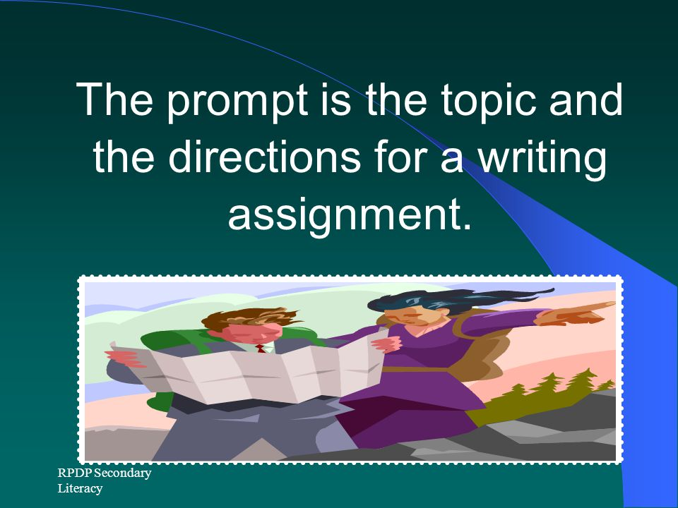 The prompt is the topic and the directions for a writing assignment.