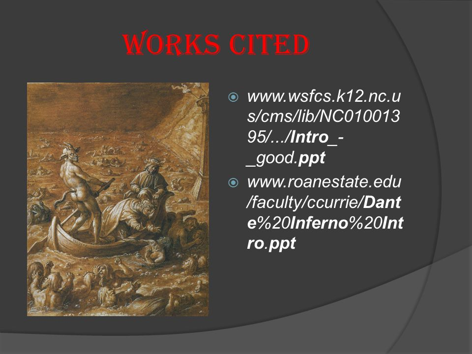 WORKS CITED www.wsfcs.k12.nc.us/cms/lib/NC01001395/.../Intro_-_good.ppt.