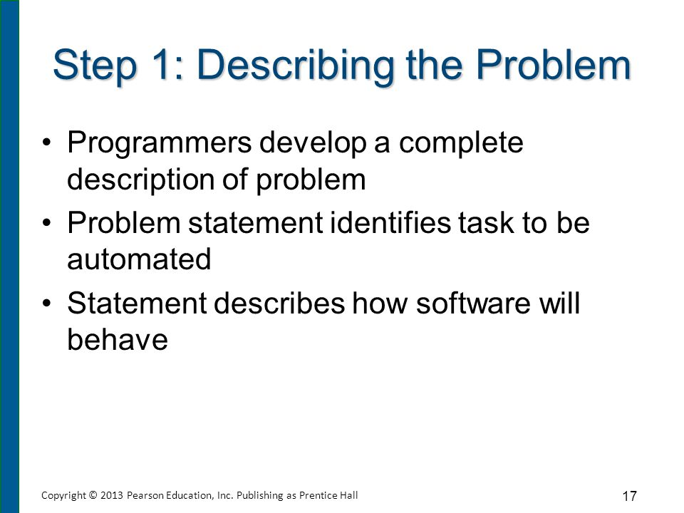 Step 2: Making a Plan Problem statement is translated into a set of specific, sequential steps known as an algorithm.