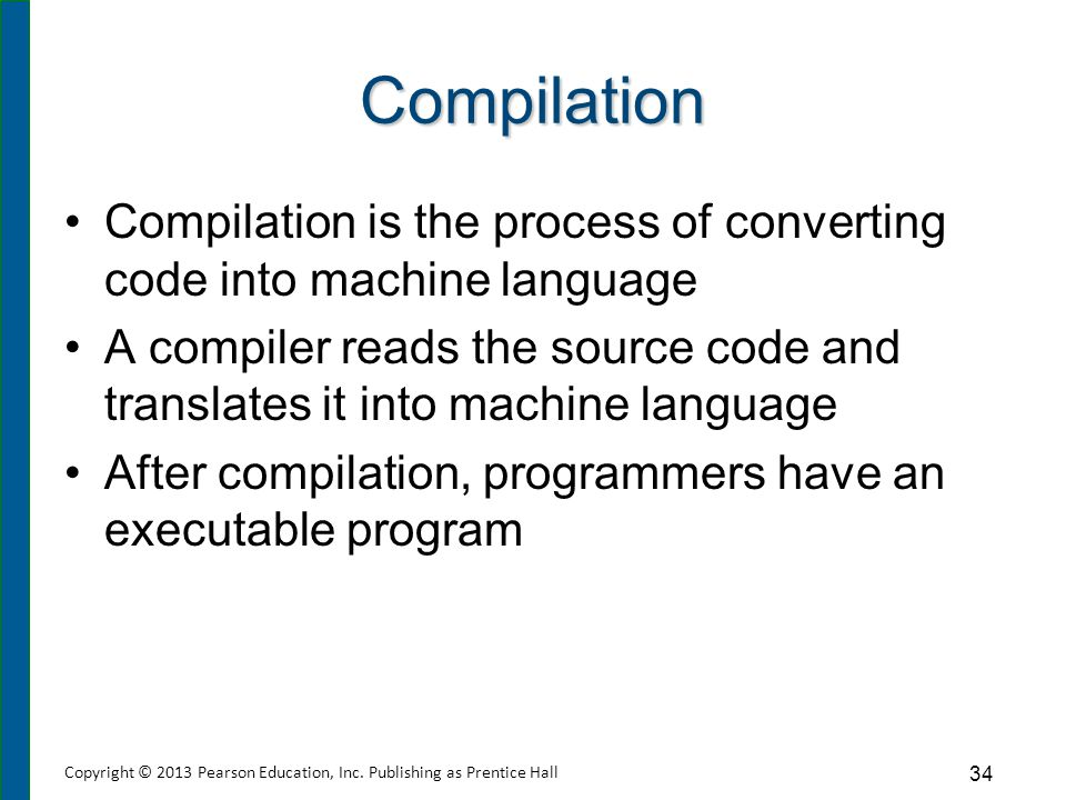Interpreter Some programming languages do not have a compiler, but use an interpreter instead.