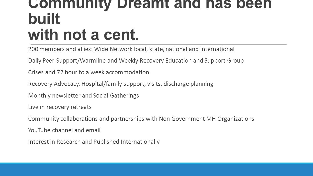 Community Dreamt and has been built with not a cent.