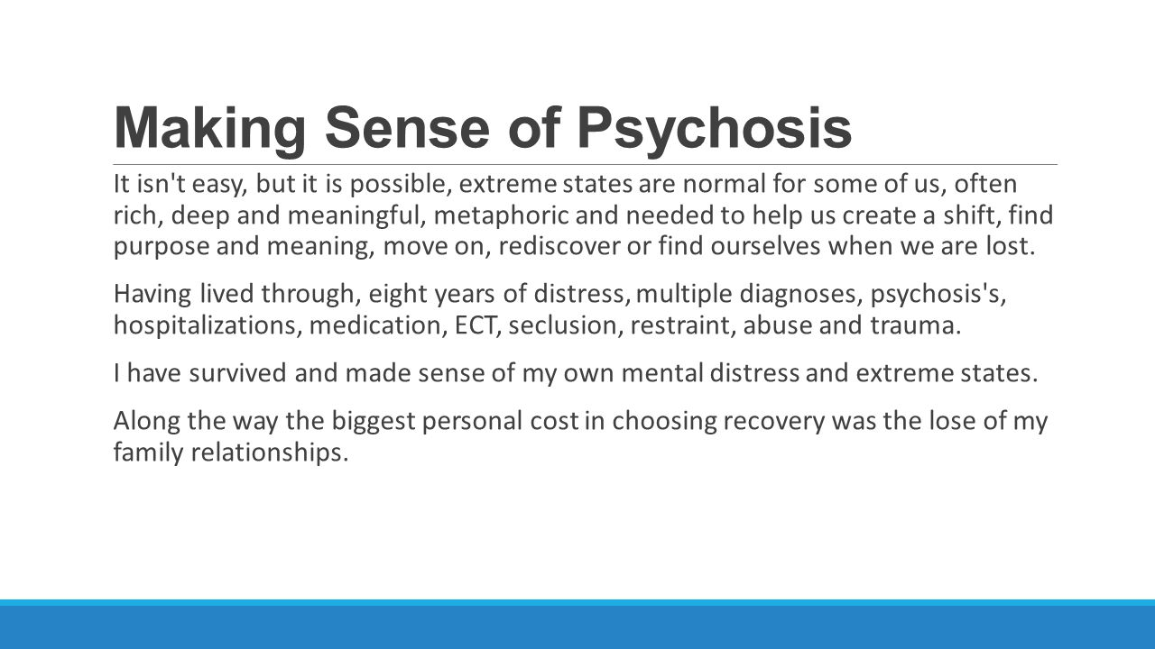 Making Sense of Psychosis