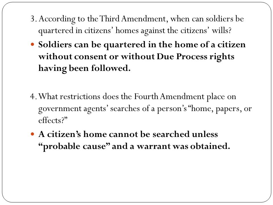 3. According to the Third Amendment, when can soldiers be quartered in citizens' homes against the citizens' wills