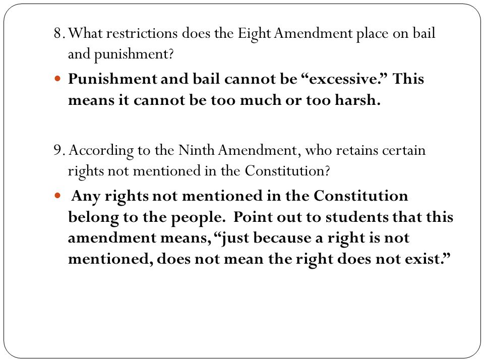 8. What restrictions does the Eight Amendment place on bail and punishment