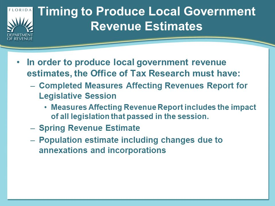 Timing to Produce Local Government Revenue Estimates