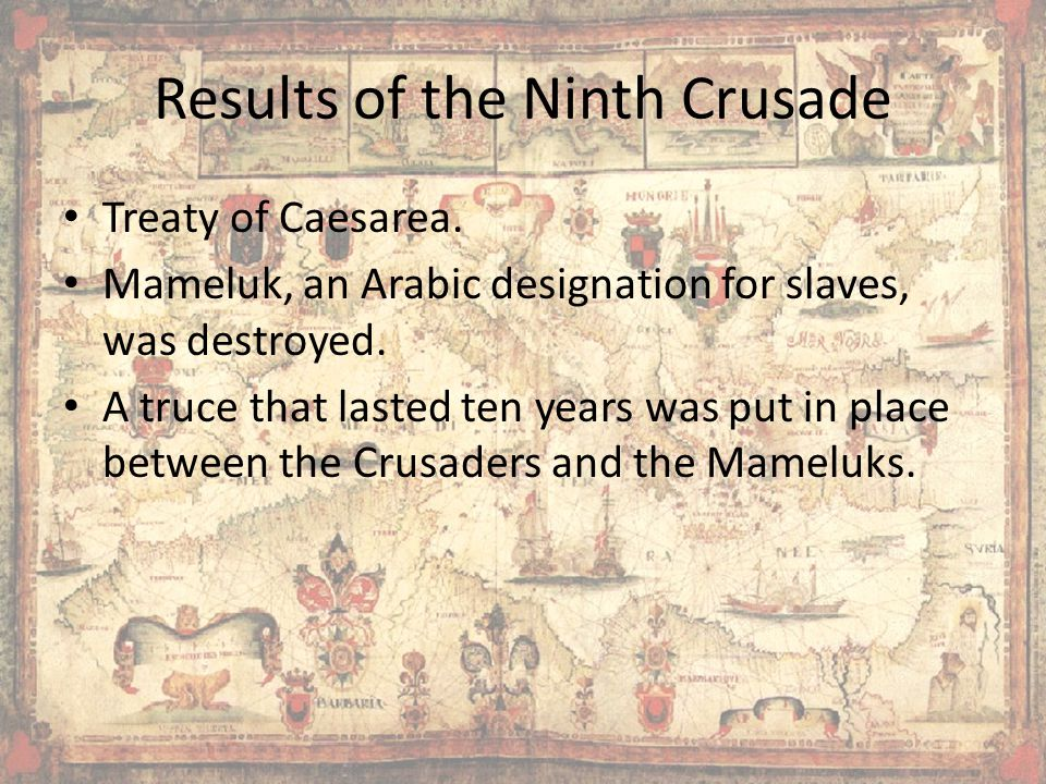 Results of the Ninth Crusade