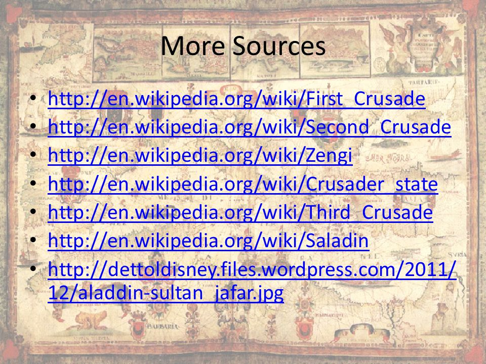 More Sources http://en.wikipedia.org/wiki/First_Crusade