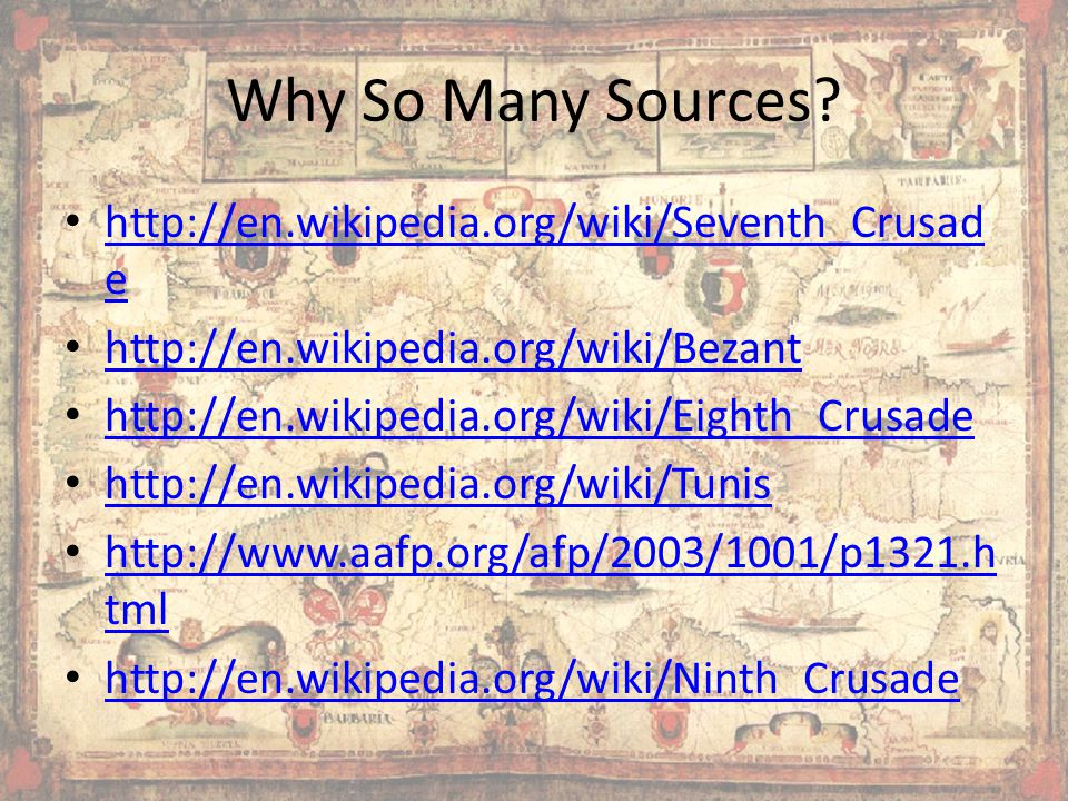 Why So Many Sources http://en.wikipedia.org/wiki/Seventh_Crusade