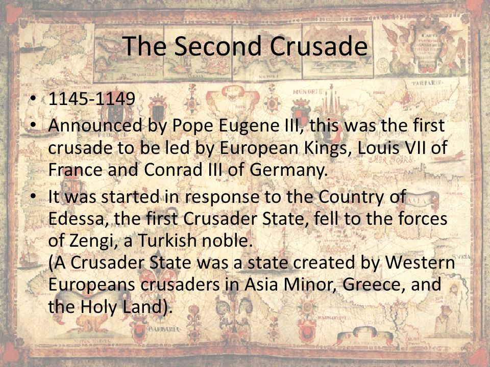 The Second Crusade 1145-1149.