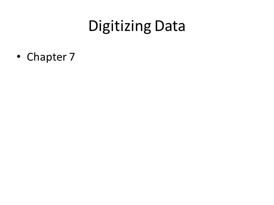 Digitizing Data Chapter 7