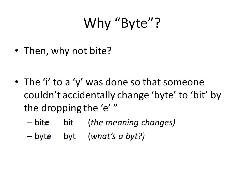 Why Byte Then, why not bite