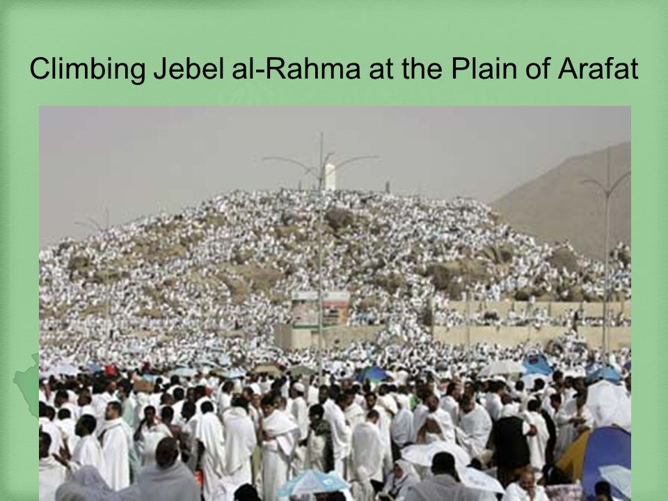 Climbing Jebel al-Rahma at the Plain of Arafat