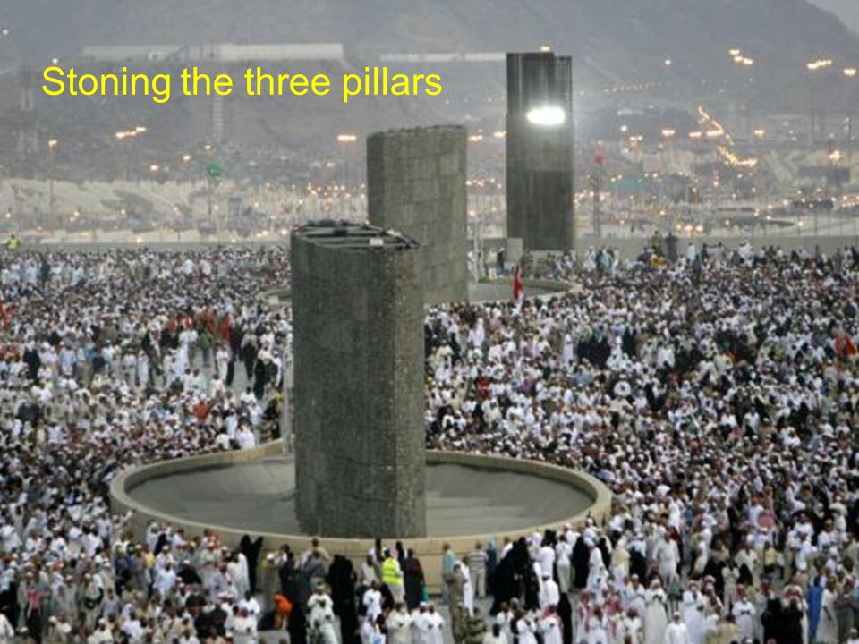 Stoning the three pillars