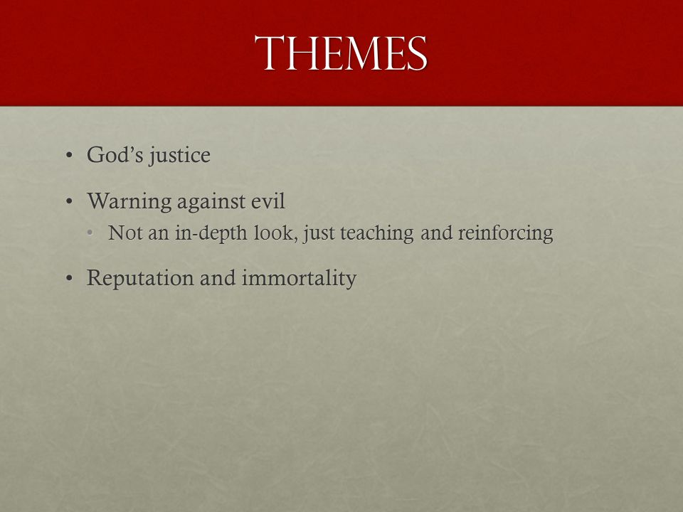 Themes God's justice Warning against evil Reputation and immortality