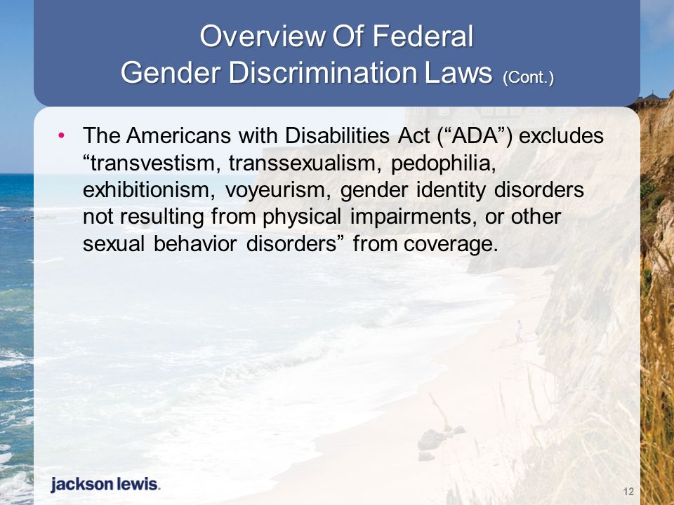 Overview Of Federal Gender Discrimination Laws (Cont.)