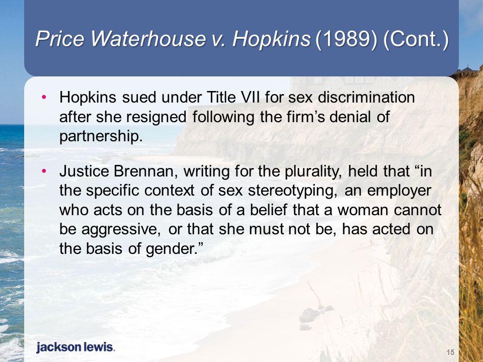 Price Waterhouse v. Hopkins (1989) (Cont.)