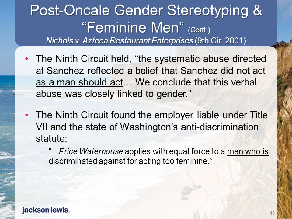 Post-Oncale Gender Stereotyping & Feminine Men (Cont. ) Nichols v
