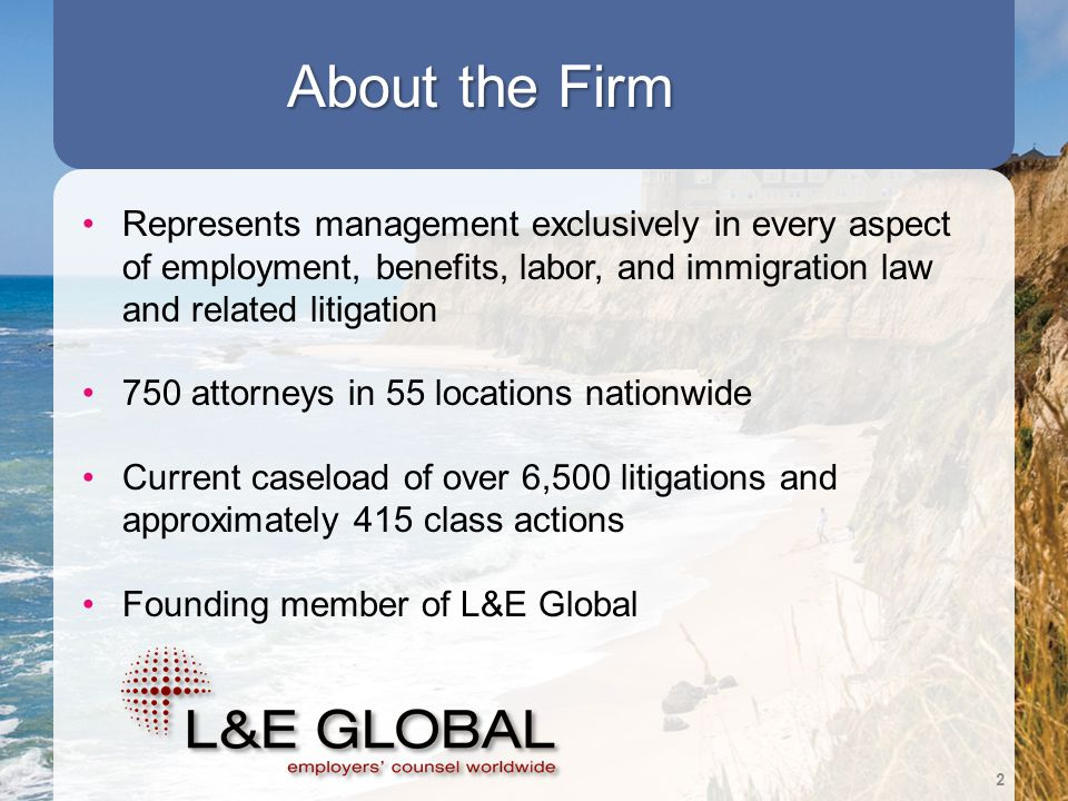 About the Firm Represents management exclusively in every aspect of employment, benefits, labor, and immigration law and related litigation.