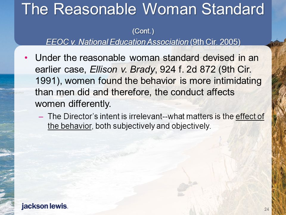 The Reasonable Woman Standard (Cont. ) EEOC v